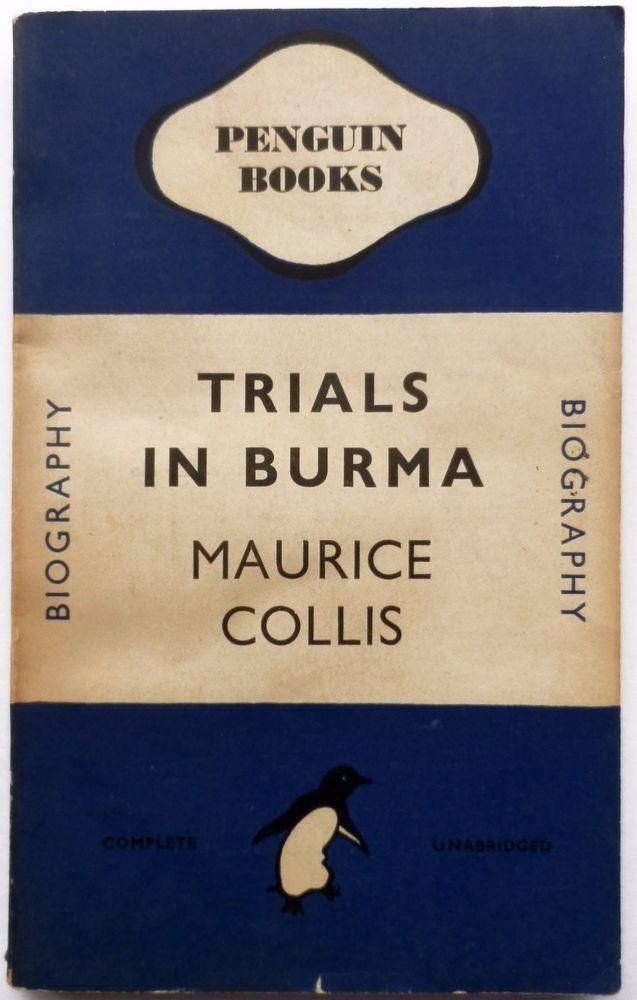 1st Ed. Original Vintage Penguin Book - Trials In Burma Maurice Collis No 515