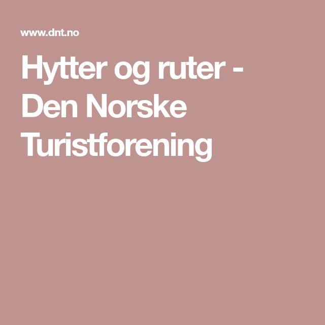 Hytter og ruter - Den Norske Turistforening