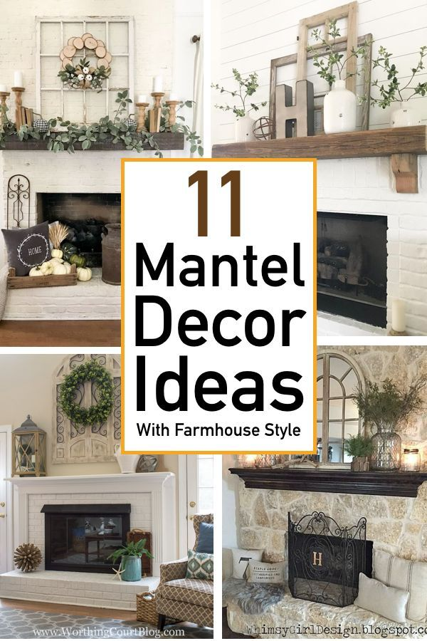 11 Mantel Decor Ideas With Farmhouse Style The Unlikely Hostess In 2021 Farmhouse Fireplace Mantels Fireplace Mantle Decor Farm House Living Room