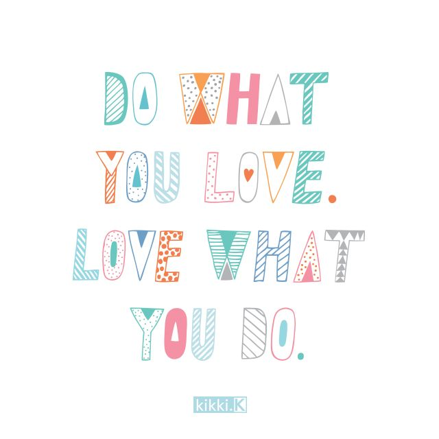 Cute Pinterest Quote Wallpapers Do What You Love Love What You Do Www Kikki K Com