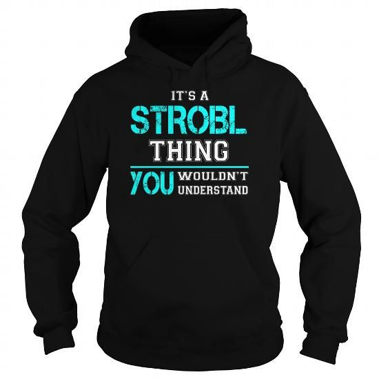 Awesome Tee Its a STROBL Thing You Wouldnt Understand - Last Name, Surname T-Shirt T shirts