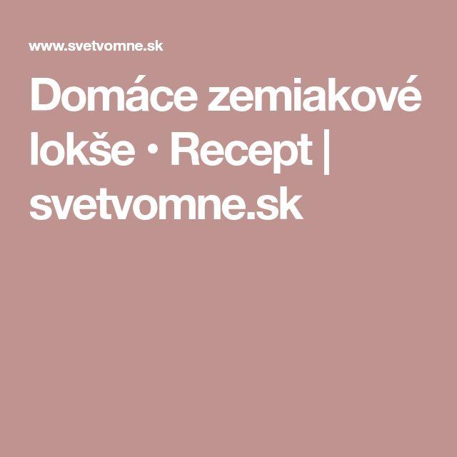Domáce zemiakové lokše • Recept | svetvomne.sk