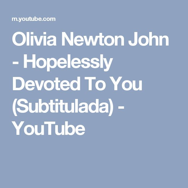 Olivia Newton John - Hopelessly Devoted To You (Subtitulada) - YouTube