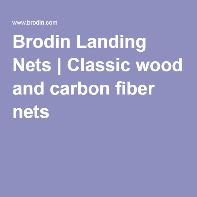 Brodin Landing Nets | Classic wood and carbon fiber nets