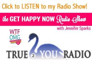 http://www.true2youradio.com is where my radio show GET HAPPY NOW plays - go check it out!!
