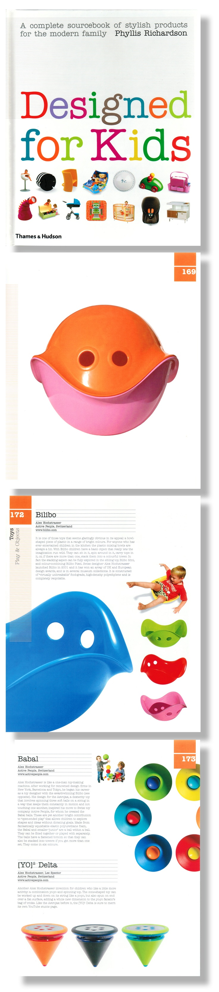 Designed for Kids is a sourcebook of stylish products for the modern family by Phyllis Richardson, featuring Bilibo and several other toys developed by Alex Hochstrasser. #bilibo #kids #design #alex_hochstrasser #moluk