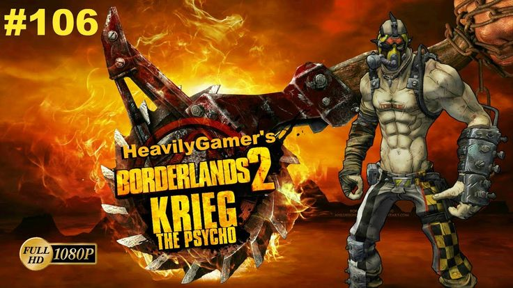 BORDERLANDS 2 | Krieg the Psycho Lets Play to 72 Episode 106: Toil and T...