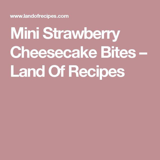 Mini Strawberry Cheesecake Bites – Land Of Recipes