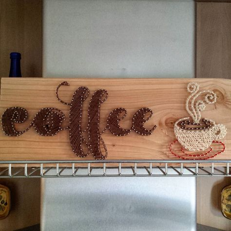 String Art - Coffee. I make string art things all the time and I'm starting to sell them if any ones interested!