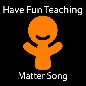 "Matter Song, so cute!  ""Matter has particles that take up space.  Solid, liquid, gas are the 3 different states."""