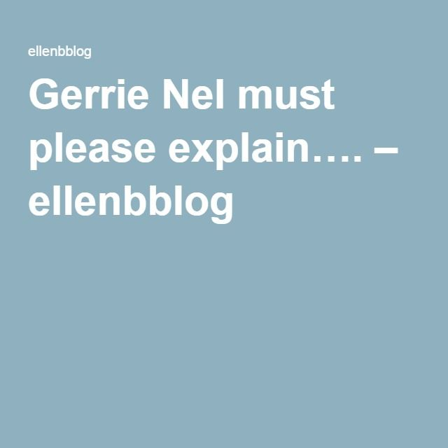Gerrie Nel must please explain…. – ellenbblog