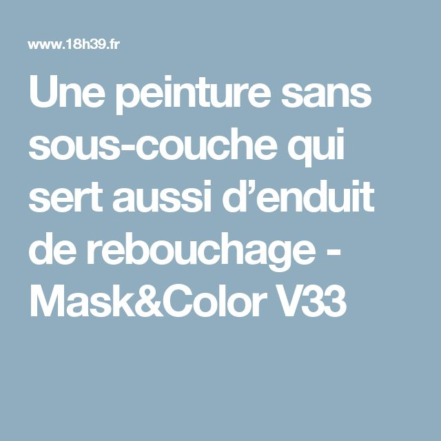 17 Best ideas about Sous Couche Peinture on Pinterest