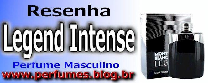 (Resenha de Perfumes) Mont Blanc Legend Intense Masculino Preço http://perfumes.blog.br/resenha-de-perfumes-mont-blanc-legend-intense-masculino-preco