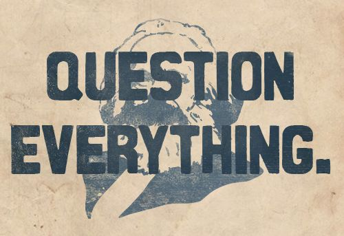 QUESTION EVERYTHING-KARL MARX