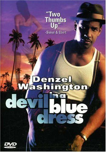 an analysis of devil in a blue dress a movie by carl franklin Devil in a blue dress is the whip-smart and sexy film version of walter mosley's acclaimed 1990 debut novel set in los angeles in 1948, devil puts a spin on chinatown to provide a black perspective on the layers of corruption that stretch from the streets to the corridors of power.