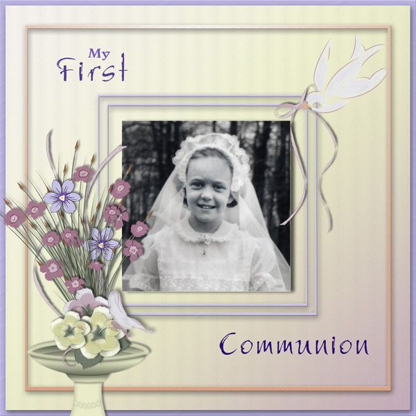 My First Communion by Tbear. Kit: Gentle Colors by CL Graphics http://scrapbird.com/designers-c-73/a-c-c-73_514/country-livs-graphics-c-73_514_351/clgraphics-gentle-colors-page-kit-p-17916.html