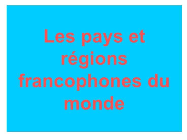 les-pays-francophones-du-monde by Joaquin Sanchez via Slideshare
