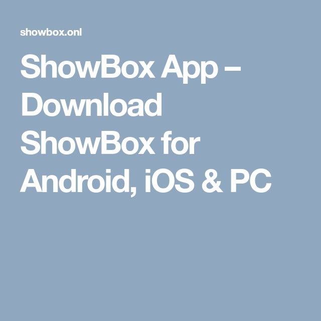 ShowBox App � Download ShowBox for Android, iOS & PC