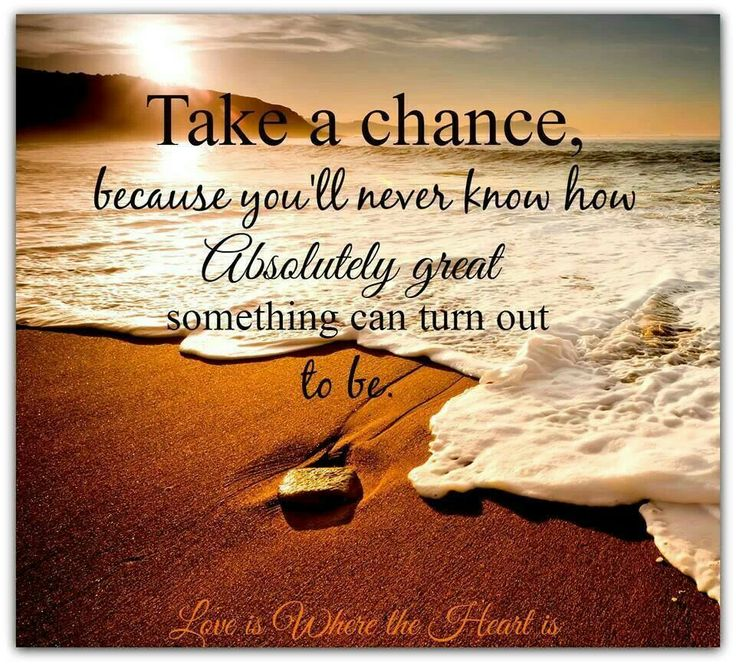take a chance quotes i love truths pinterest