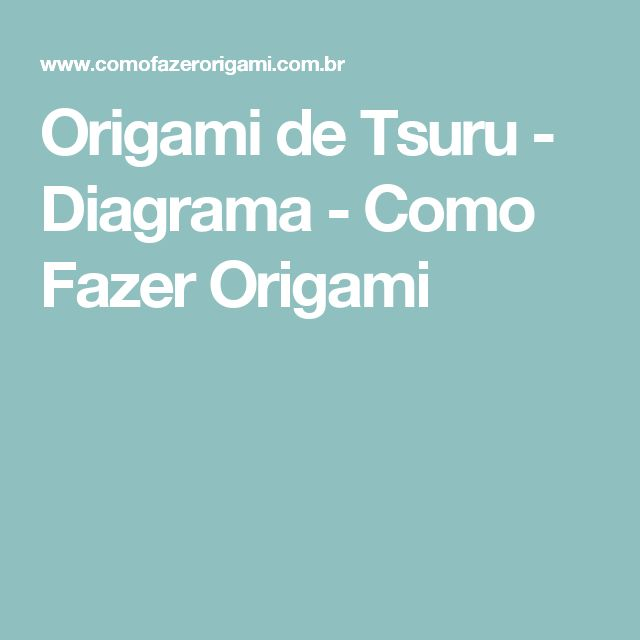 Origami de Tsuru - Diagrama - Como Fazer Origami