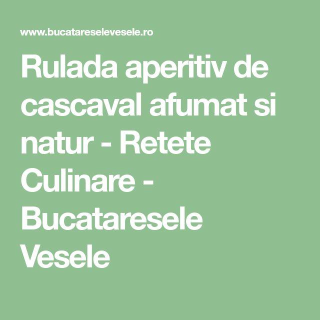 Rulada aperitiv de cascaval afumat si natur - Retete Culinare - Bucataresele Vesele
