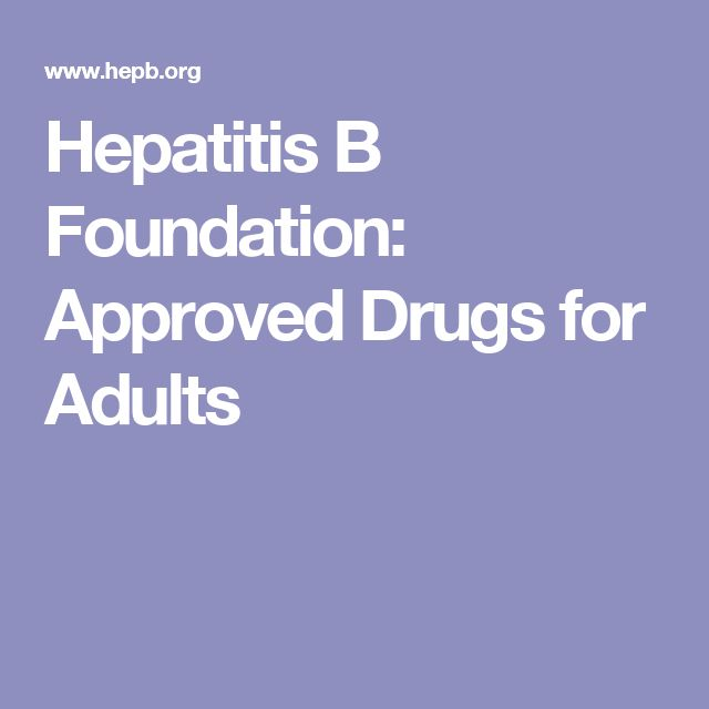 Hepatitis B Foundation: Approved Drugs for Adults
