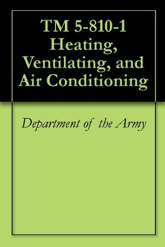 TM 5-810-1 Heating, Ventilating, and Air Conditioning by Department of the Army.