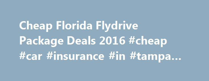 Cheap Florida Flydrive Package Deals 2016 #cheap #car #insurance #in #tampa #florida http://wisconsin.remmont.com/cheap-florida-flydrive-package-deals-2016-cheap-car-insurance-in-tampa-florida/  # Fly drive Holidays Discover the freedom of the open road with a fly drive holiday. Fly drive holidays give you the opportunity to discover a country at your own pace and with your own timetable. With Travel City Direct you can now book your fly drive holiday online to Florida. Fly to your chosen…
