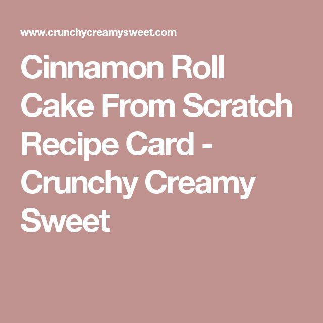 Cinnamon Roll Cake From Scratch Recipe Card - Crunchy Creamy Sweet