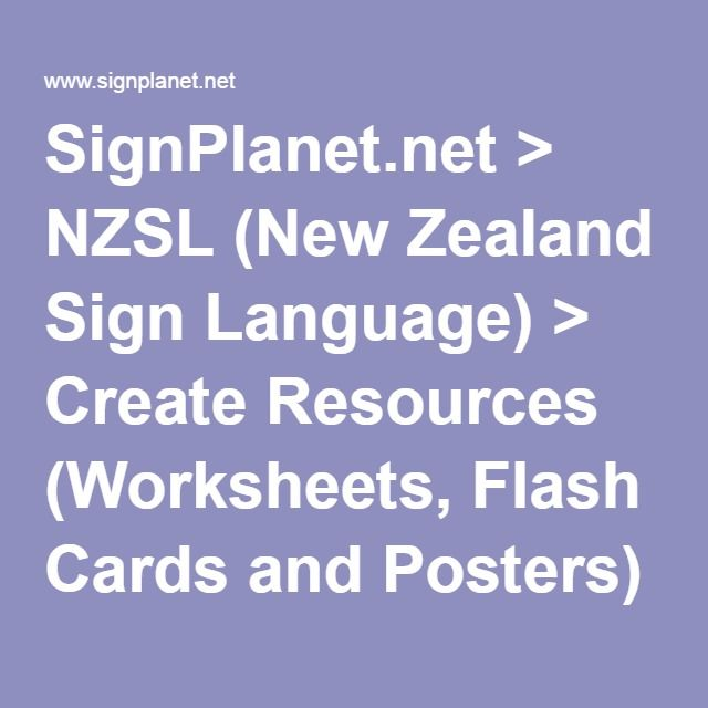 SignPlanet.net > NZSL (New Zealand Sign Language) > Create Resources (Worksheets, Flash Cards and Posters)