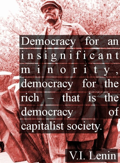 Democracy for an insignificant minority, democracy for the rich - that is the...   Vladimir Lenin Picture Quotes   Quoteswave