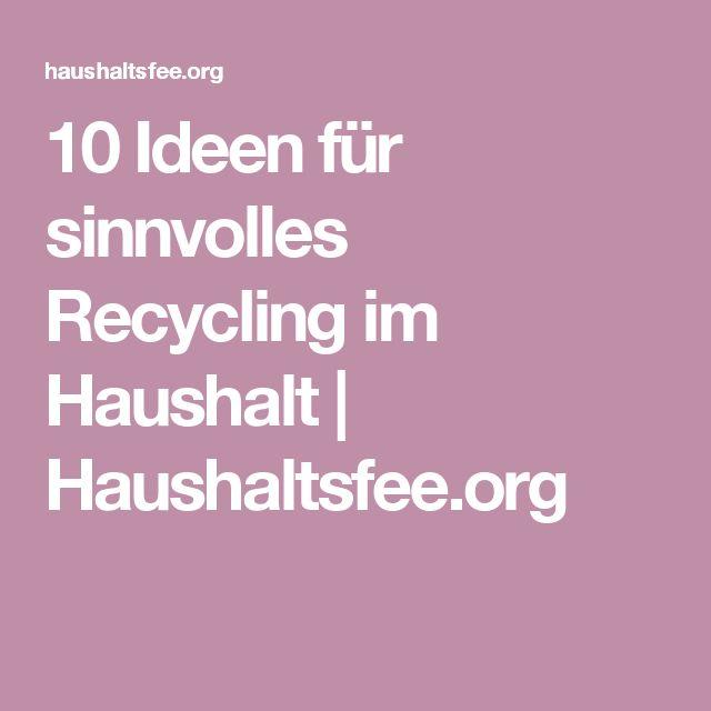 10 Ideen für sinnvolles Recycling im Haushalt   Haushaltsfee.org