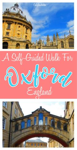 Guide yourself through Oxford, England! - California Globetrotter