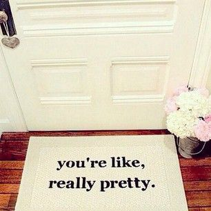 If you can't help it…   19 Welcome Mats That Explain Your Feelings So You Don't Have To