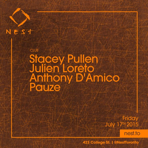 Friday, July 17th - Stacey Pullen @ Nest — EDM Canada