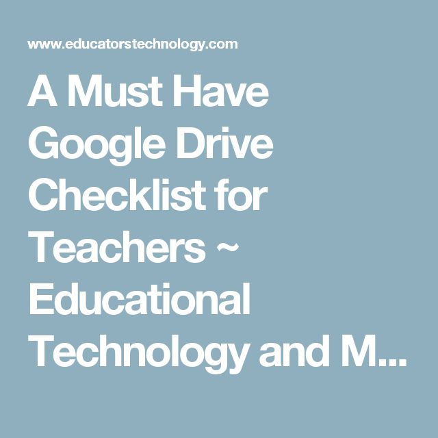 A Must Have Google Drive Checklist for Teachers ~ Educational Technology and Mobile Learning