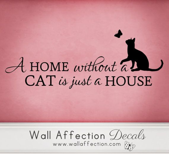 Hey, I found this really awesome Etsy listing at https://www.etsy.com/listing/155179016/wall-sticker-a-home-without-a-cat-is