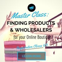 Finding Products and Wholesalers-Master Class - Online Boutique Source. Need help finding  the right wholesales. That are reliable and sell items that appeal to your customer