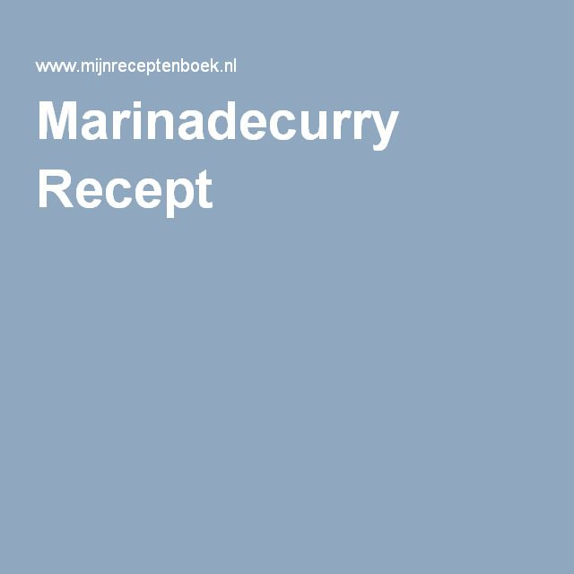 Marinadecurry Recept