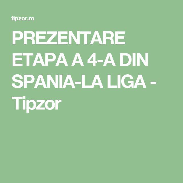 PREZENTARE ETAPA A 4-A DIN SPANIA-LA LIGA - Tipzor