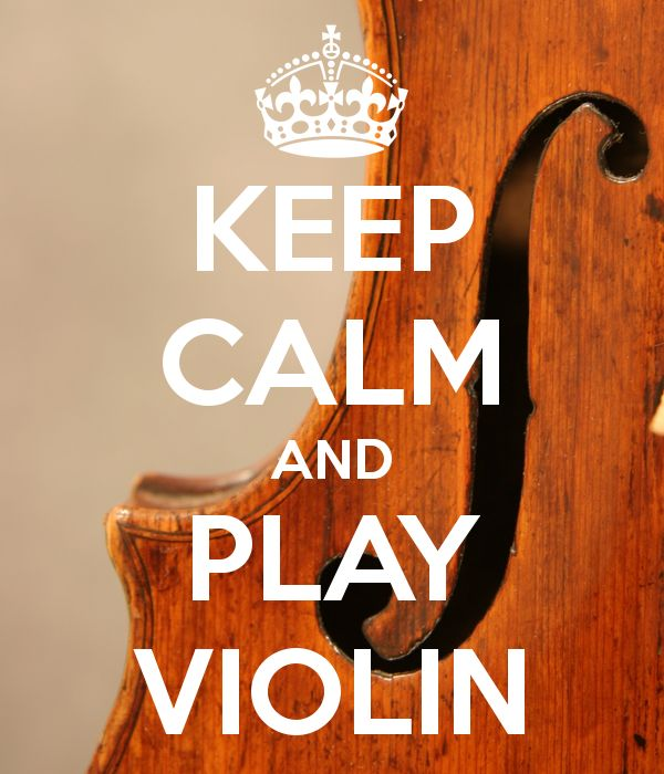 KEEP CALM AND PLAY VIOLIN