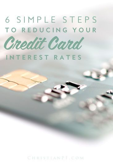 6 simple steps to help you reduce your credit card interest rates Credit, Credit Scores, Credit Repair #credit #creditscore