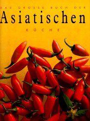 """""""Das große Buch der Asiatischen Küche"""" von Jane Bowring"""