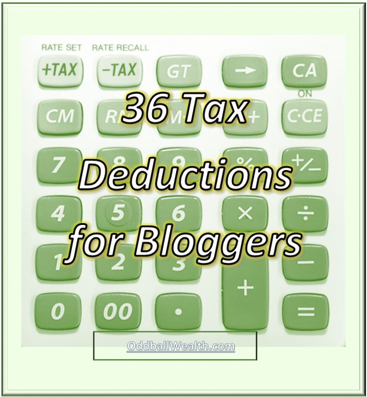 36 Tax Deductions for Bloggers. Read article --> http://oddballwealth.com/tax-deductions-for-bloggers/ /search/?q=%23expense&rs=hashtag /search/?q=%23blog&rs=hashtag /explore/business/ /search/?q=%23writeoffs&rs=hashtag