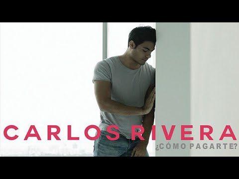 Carlos Rivera - ¿Como Pagarte? | LETRA