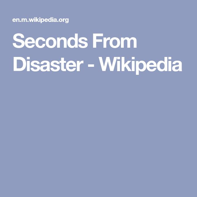 Seconds From Disaster - Wikipedia