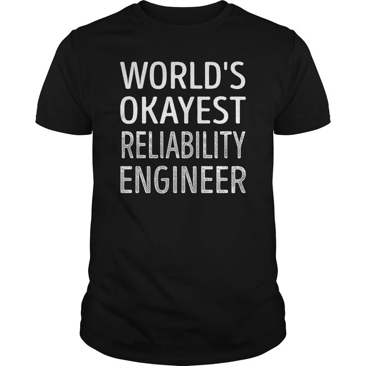 WORLD'S OKAYEST RELIABILITY ENGINEER T-SHIRT, HOODIE==►►CLICK TO ORDER SHIRT NOW #reliability #engineer #CareerTshirt #Careershirt #SunfrogTshirts #Sunfrogshirts #shirts #tshirt #tshirts #hoodies #hoodie #sweatshirt #fashion #style