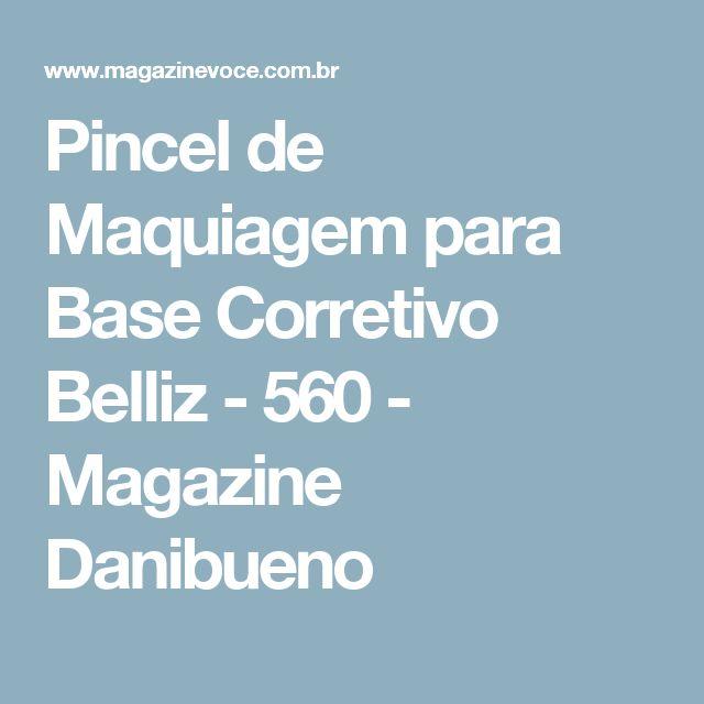 Pincel de Maquiagem para Base Corretivo Belliz - 560 - Magazine Danibueno