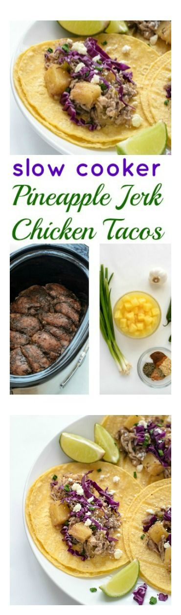 slow cooker jerk chicken tacos pineapple slow cooker pineapple slow ...