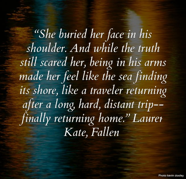 Poetic and beautiful quote from Fallen by Lauren Kate <3 :)